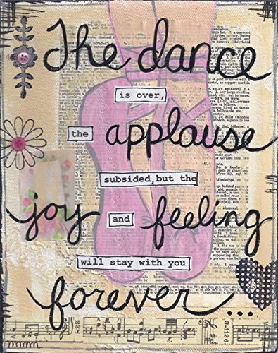 Beautiful Inspirational ''The Dance Is Over, The Applause Subsided But The Joy And Feeling Will Stay With You Forever'' Print; One 11x14in Poster Print. Pink/Blue