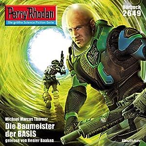 Die Baumeister der Basis (Perry Rhodan 2649) Hörbuch
