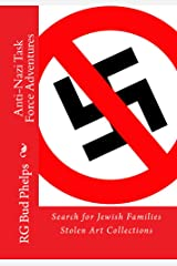 Anti-Nazi Task Force Adventures: Search for Jewish Families Stolen Art Collections (Mill Park Mystery Series Book 2) Kindle Edition