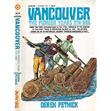 Vancouver, the Pioneer Years, 1774-1886