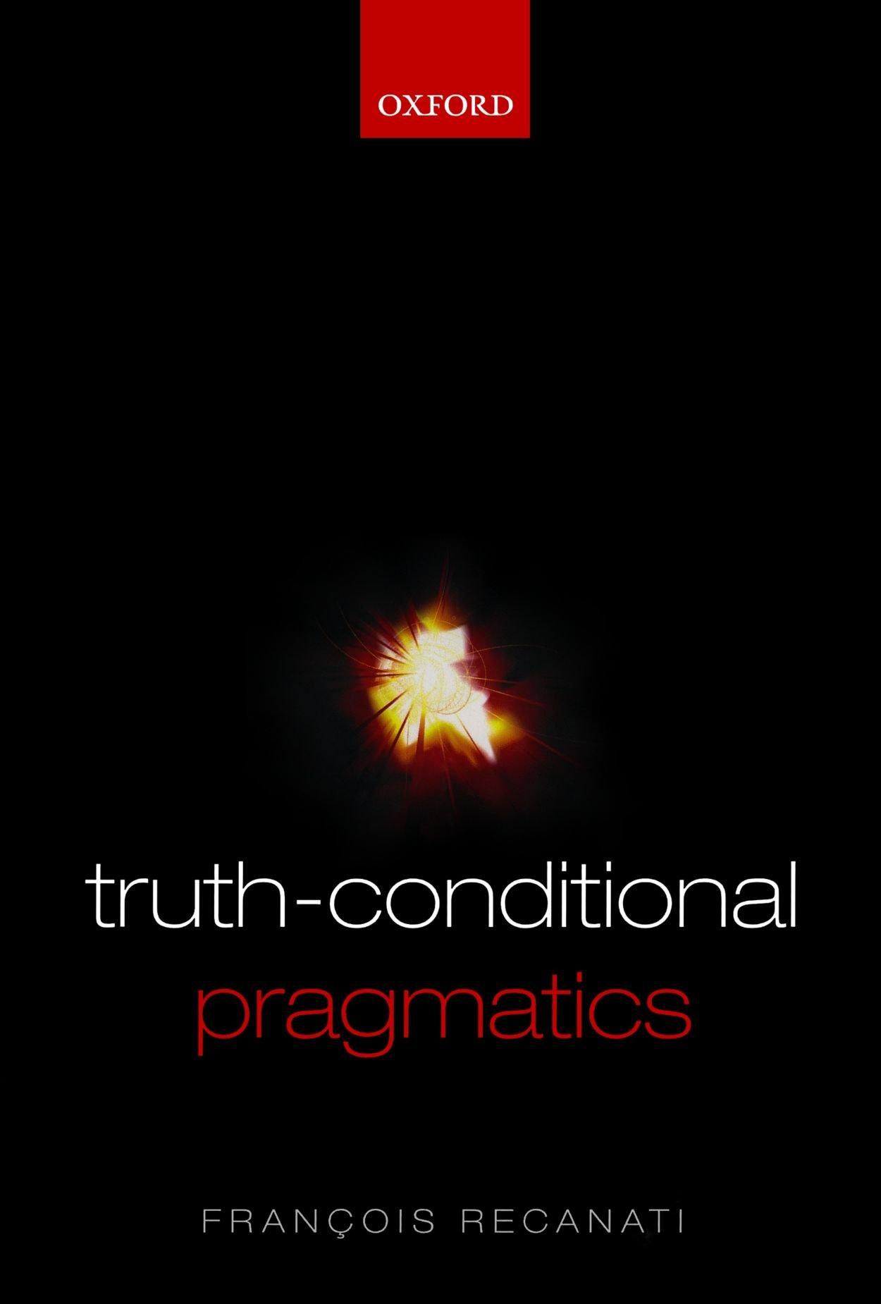 Truth Conditional Pragmatics
