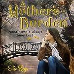 A Mother's Burden | Ellie Keys