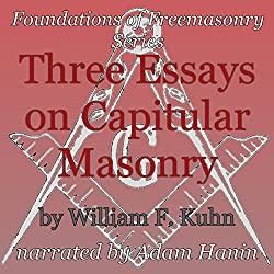 Three Essays on Capitular Masonry