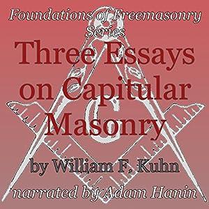 Three Essays on Capitular Masonry Audiobook