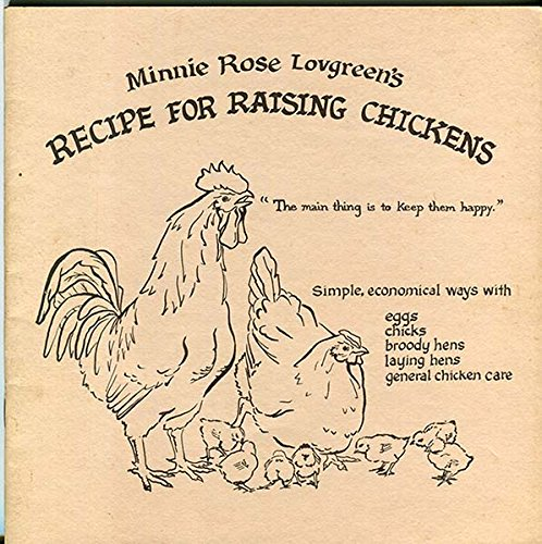 Minnie Rose Lovgreen's recipe for raising chickens, Lovgreen, Minnie Rose