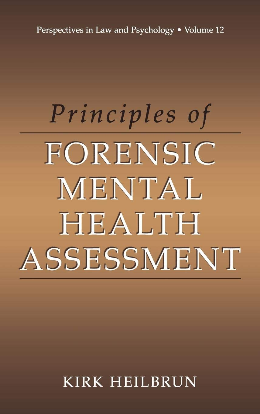 83bee4f6591ab Principles of Forensic Mental Health Assessment (Perspectives in Law ...