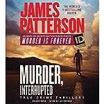Murder, Interrupted | James Patterson