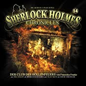 Der Club des Höllenfeuers (Sherlock Holmes Chronicles 14)   Franziska Franke