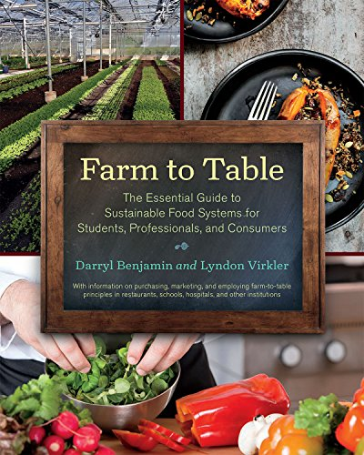 Farm To Table  The Essential Guide To Sustainable Food Systems For Students  Professionals  And Consumers