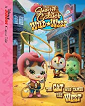 Sheriff Callie's Wild West: The Cat Who Tamed The West (disney Picture Book (ebook))