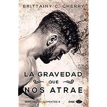 La gravedad que nos atrae (Los Elementos 4) (Spanish Edition)