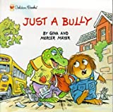 Just a Bully, Golden Books Staff, 0307597482