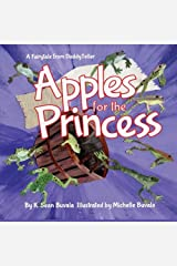 Apples for the Princess: A Fairytale About Kindness and Honesty. by K. Sean Buvala (2015-09-17)