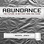 Abundance: The Future Is Better than You Think | Abigail Jones