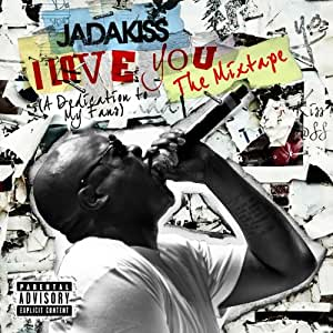 I LOVE YOU (A Dedication To My Fans) The Mixtape [Explicit]