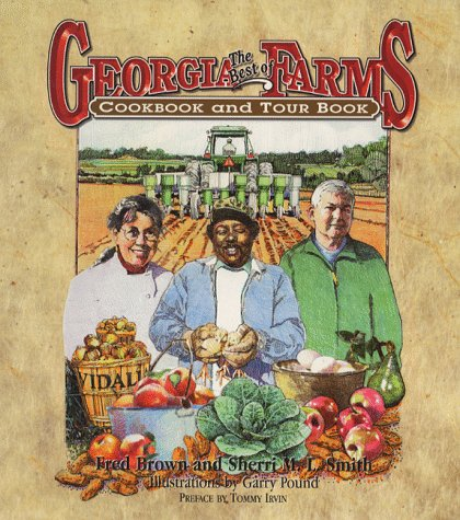 The Best of Georgia Farms: A Cookbook and Tour Book