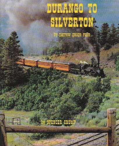 durango-to-silverton-by-narrow-gauge-rails-by-spencer-crump-1996-01-02