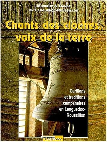 Lire Chants des cloches, voix de la terre - Carillons et traditions campanaires en Languedoc-Roussillon epub, pdf