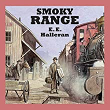 Smoky Range Audiobook by E. E. Halleran Narrated by Jeff Harding