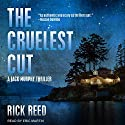 The Cruelest Cut: Jack Murphy Thriller Series, Book 1 Audiobook by Rick Reed Narrated by Eric Martin