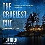 The Cruelest Cut: Jack Murphy Thriller Series, Book 1 | Rick Reed