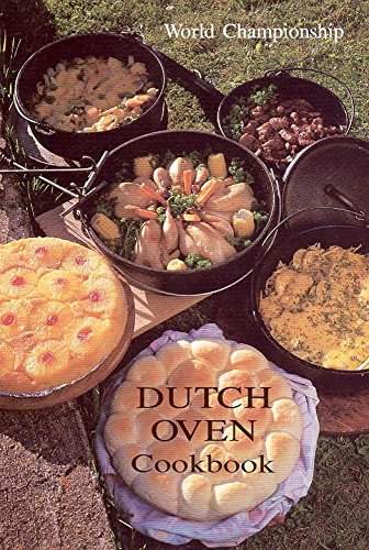 World Championship Dutch Oven Cookbook by Juanita Kohler