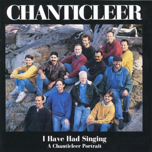 I Have Had Singing: A Chanticl...