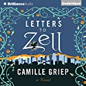 Letters to Zell Audiobook by Camille Griep Narrated by Amy McFadden