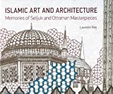 img - for Islamic Art and Architecture: Memories of Seljuk and Ottoman Masterpieces book / textbook / text book