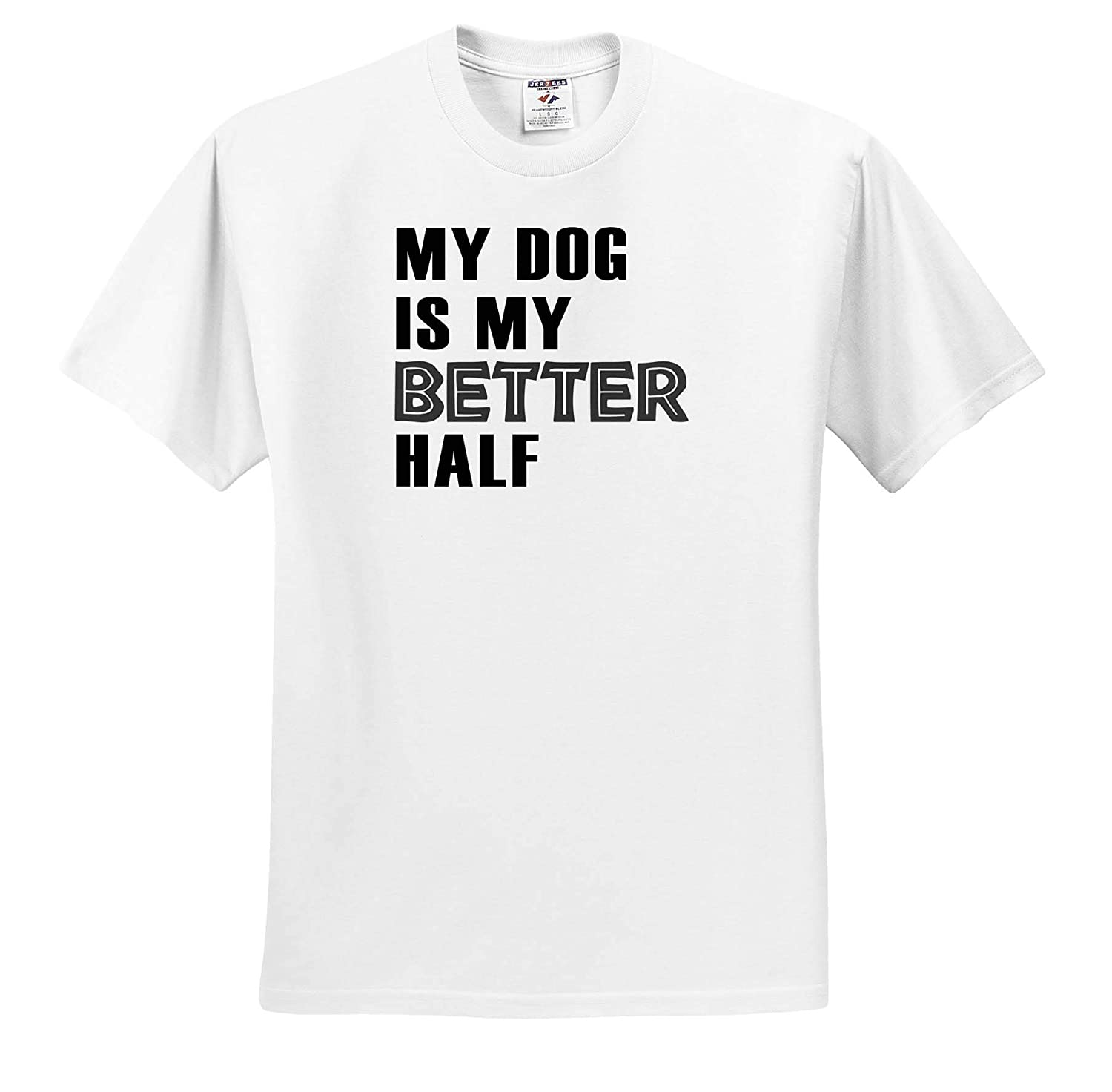 Adult T-Shirt XL Quotes and Sayings ts/_319232 My Dog is My Better Half 3dRose Anne Marie Baugh