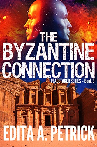 The Byzantine Connection (Peacetaker Series Book 3) by [Petrick, Edita A]