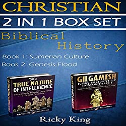 Gilgamesh and Sumerian 2-in-1 Christian Box Set: Biblical History: The True Nature of Intelligence; Gilgamesh: King in Quest of Immortality