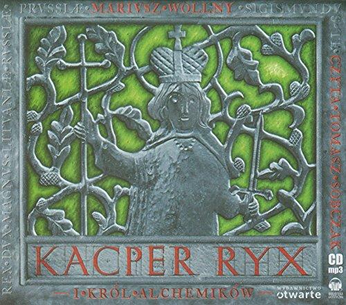 Kacper Ryx i Król Alchemików Mariusz Wollny