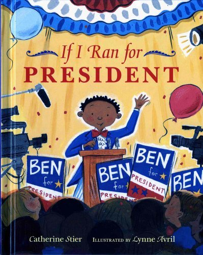 Download By Catherine Stier If I Ran for President [Hardcover] PDF Text fb2 book