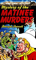 Mystery of the Matinee Murders (Hollywood Cowboy Detectives)