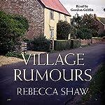 Village Rumours: Turnham Malpas Series, Book 18 | Rebecca Shaw