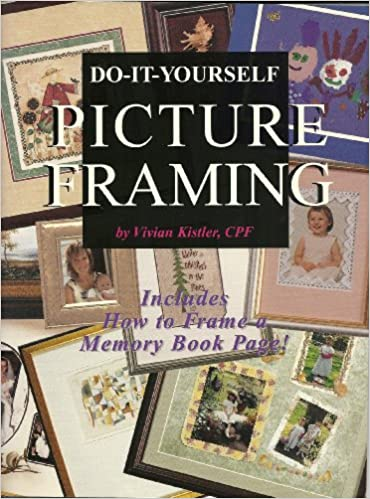 Do It Yourself Picture Framing Includes How To Frame A Memory