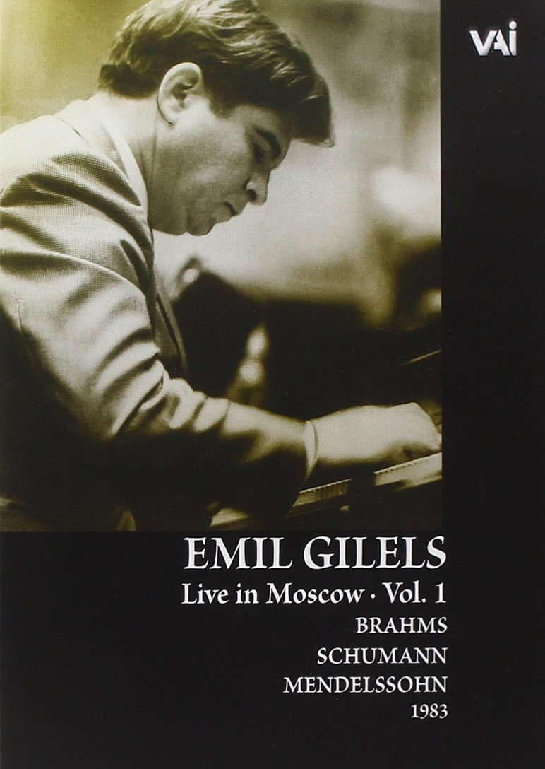 Emil Gilels: Live in Moscow, Vol. 1 - Brahms/Schumann/Mendelssohn by Video Artists Int'L