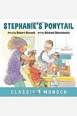 Stephanie's Ponytail (Classic Munsch) Paperback