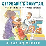 img - for Stephanie's Ponytail (Classic Munsch) book / textbook / text book