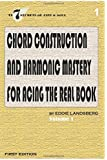 Chord Construction and Harmonic Mastery for Acing The Real Book (The 7 Secrets of Jazz and Soul) (Volume 1)