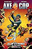 Axe Cop Volume 5: Axe Cop Gets Married and Other Stories