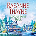 Sugar Pine Trail: A Haven Point Novel Audiobook by RaeAnne Thayne Narrated by Vanessa Johansson