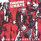 Love Is a Ghost Live