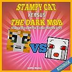 Stampy Cat Versus the Dark Mob: StampyLongNose Comic Series #2 | Griffin Mosley