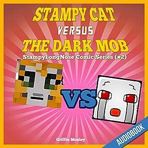 Stampy Cat Versus the Dark Mob Audiobook