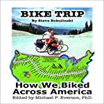 Bike Trip: How We Bicycled Across America | Steve Bobulinski