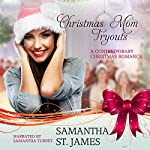 Christmas Mom Tryouts: Christmas Holiday Extravaganza | Samantha St. James