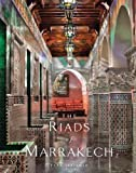 The Riads of Marrakech, Elan Fleisher, 1851496963