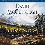 Brave Companions: Portraits in History | David McCullough